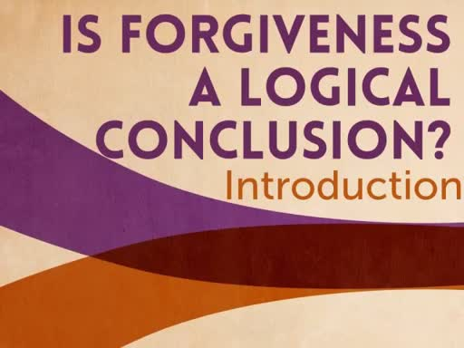 Forgiveness, a logical conclusion?