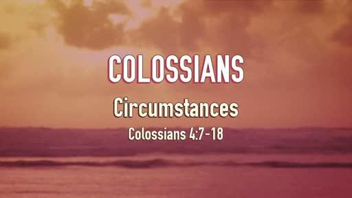 192 - Colossians Final - Circumstances - 05/23/2018