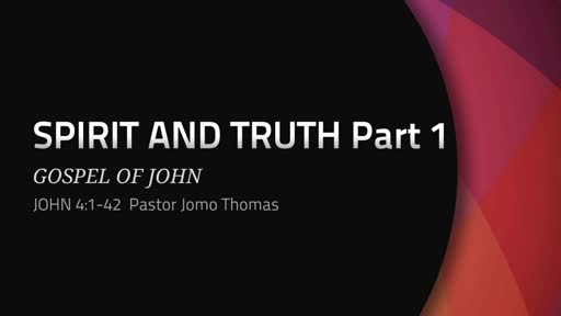 In Spirit and In Truth Part 1