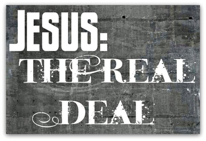 Jesus Is the Real Deal