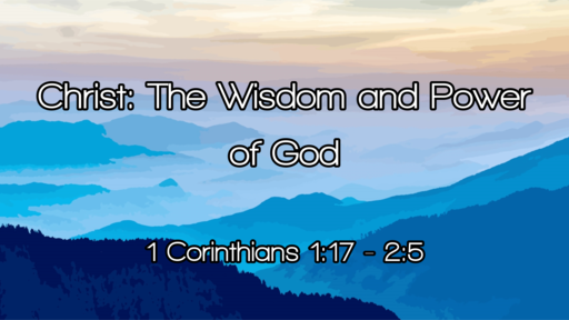 Christ: The Wisdom and Power of God