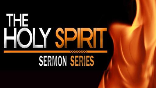 Holy Spirit  (PT 3)