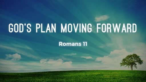 God's Plan Moving Forward (May 27, 2018)