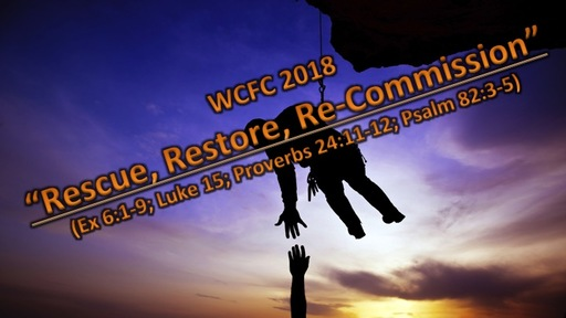 Rescue, Restore, Recommission (Ex 6:1-9)