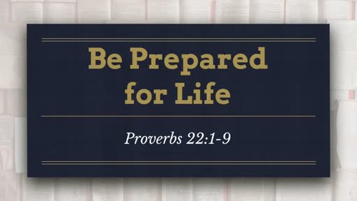 Be Prepared for Life