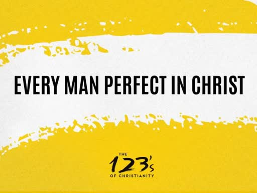 Every man perfect in Christ