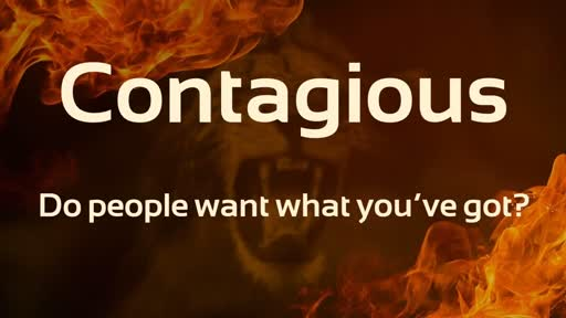 Contageous - Do people want what you've got?