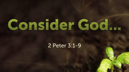 Consider God...