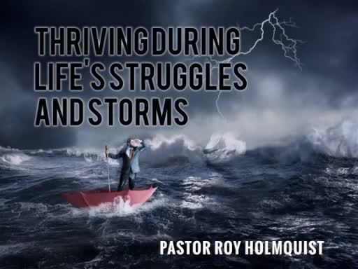 Thriving During Life's Struggles and Storms
