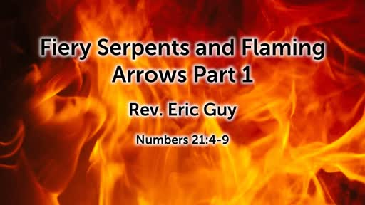 Fiery Serpents amd Flaming Arrows part 1