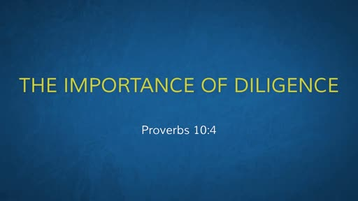 The Importance of Diligence