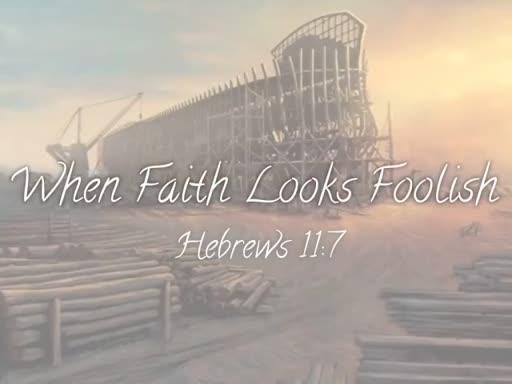 When Faith Looks Foolish