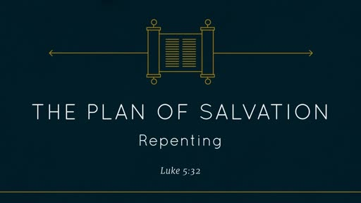 Plan of Salvation - Repenting
