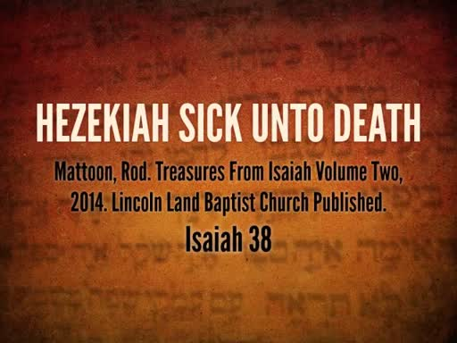 May 30, 2018 Wednesday - Hezekiah Sick Unto Death