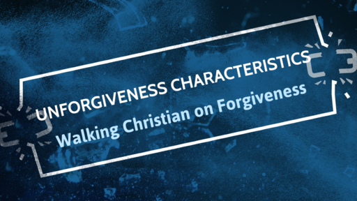 Unforgiveness Characteristics