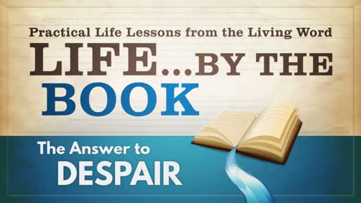 2018-05-30 WED (TM) - Life by the Book: #10 - The Answer to Despair