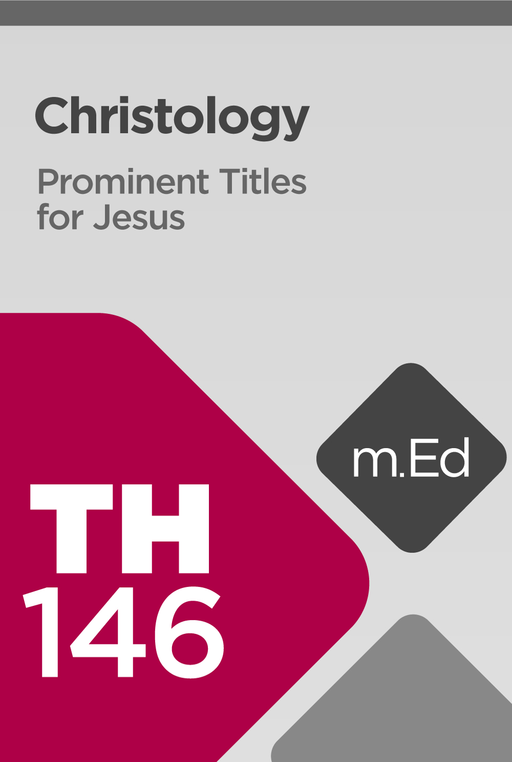 Mobile Ed: TH146 Christology: Prominent Titles for Jesus (2 hour course)