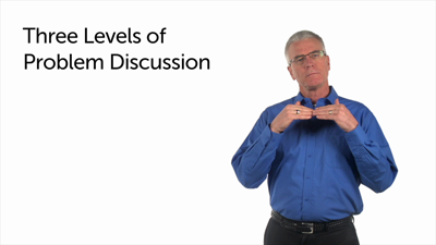 The Three Levels of Problem Discussion: Part 2
