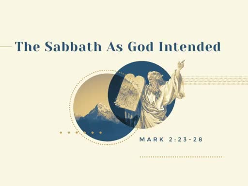 The Sabbath As God Intended  (20180602  615PM Service)