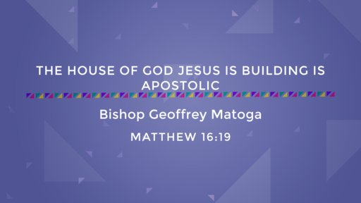 The House Of God Jesus Is Building Is Apostolic