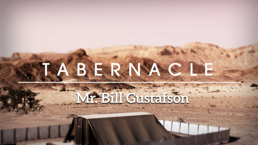 The Tabernacle - Mr. Bill Gustafson
