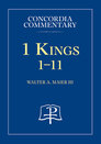 Concordia Commentary: 1 Kings 1-11