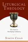 Liturgical Theology: The Church as Worshiping Community
