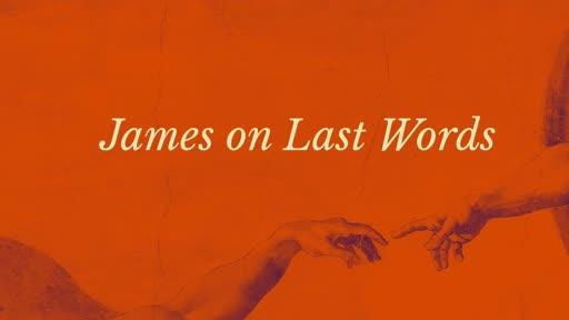 James Last Words