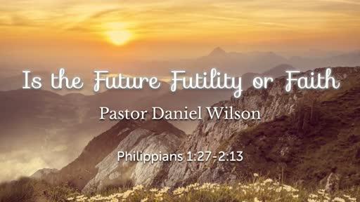 Is the Future Futililty or Faith