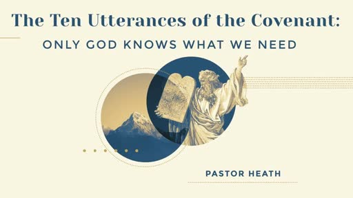 The Ten Utterances of the Covenant : Only God Knows What We Need