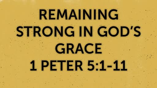 Remaining Strong in God's Grace