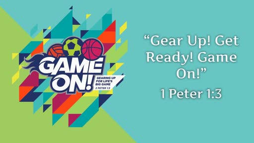 Gear Up! Get Ready! Game On!