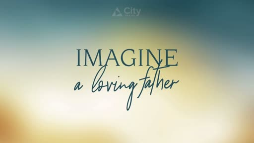 Imagine Loving Father