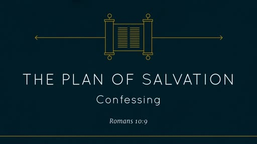 Plan of Salvation - Confessing