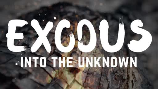 June 3 Exodus Into The Unknown