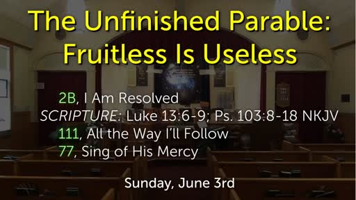 The Unfinished Parable: Fruitless Is Useless