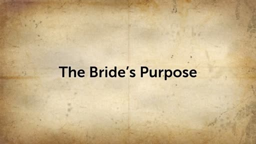 The Brides Purpose