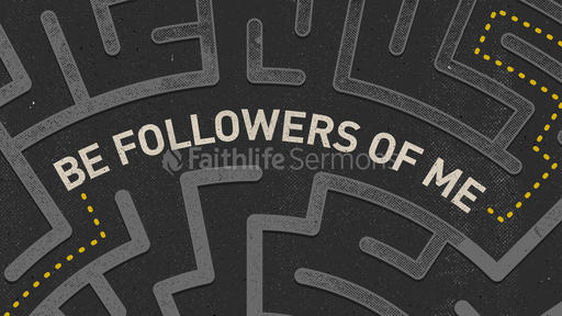 Be Followers of Me