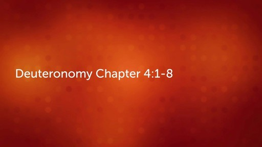 Deuteronomy Chapter 4 Intro and Verses 1-8