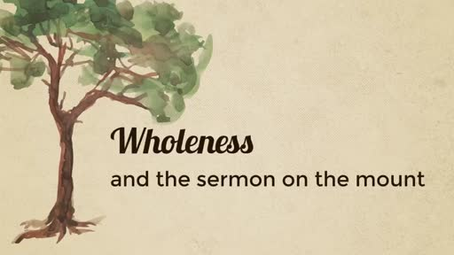 "Sermon on the Mount ""wholeness"""