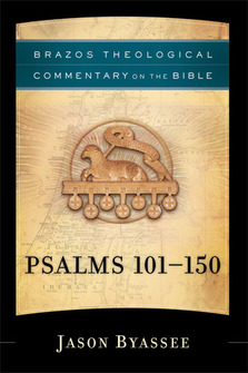 Brazos Theological Commentary on the Bible: Psalms 101–150