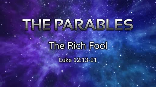 Parables: The Rich Fool