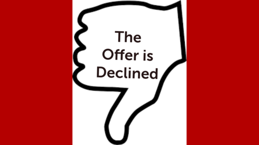 The Offer is Declined!