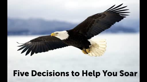 Five Decisions to Help You Soar