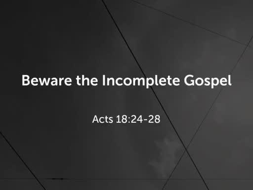 Beware the Incomplete Gospel