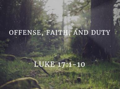 Offense, Faith, and Duty