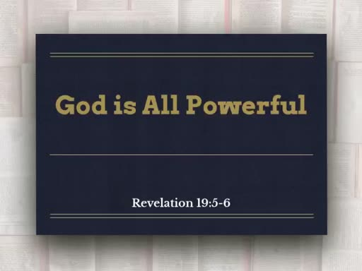 June 10, 2018 AM - God is All Powerful