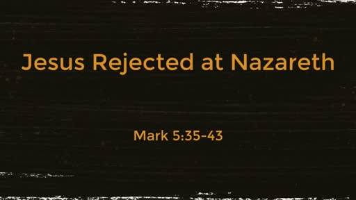 Jesus Rejected at Nazareth