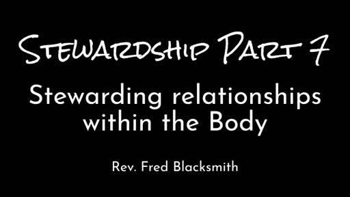 Edit Stewardship Part 7 - Stewarding Relationships Within The Body