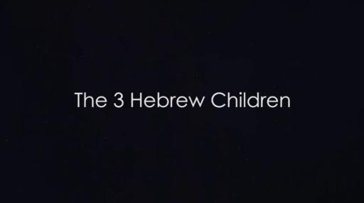 3 Hebrew Children